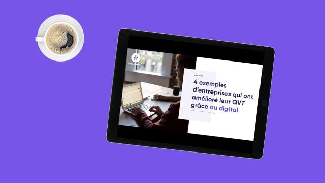 4 exemples d'entreprises qui ont amélioré leur QVT grâce au digital : téléchargez le Livre Blanc